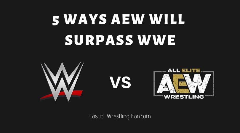 5 Ways AEW will Surpass WWE